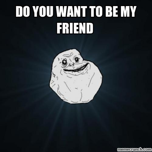 You don't have to be forever alone.