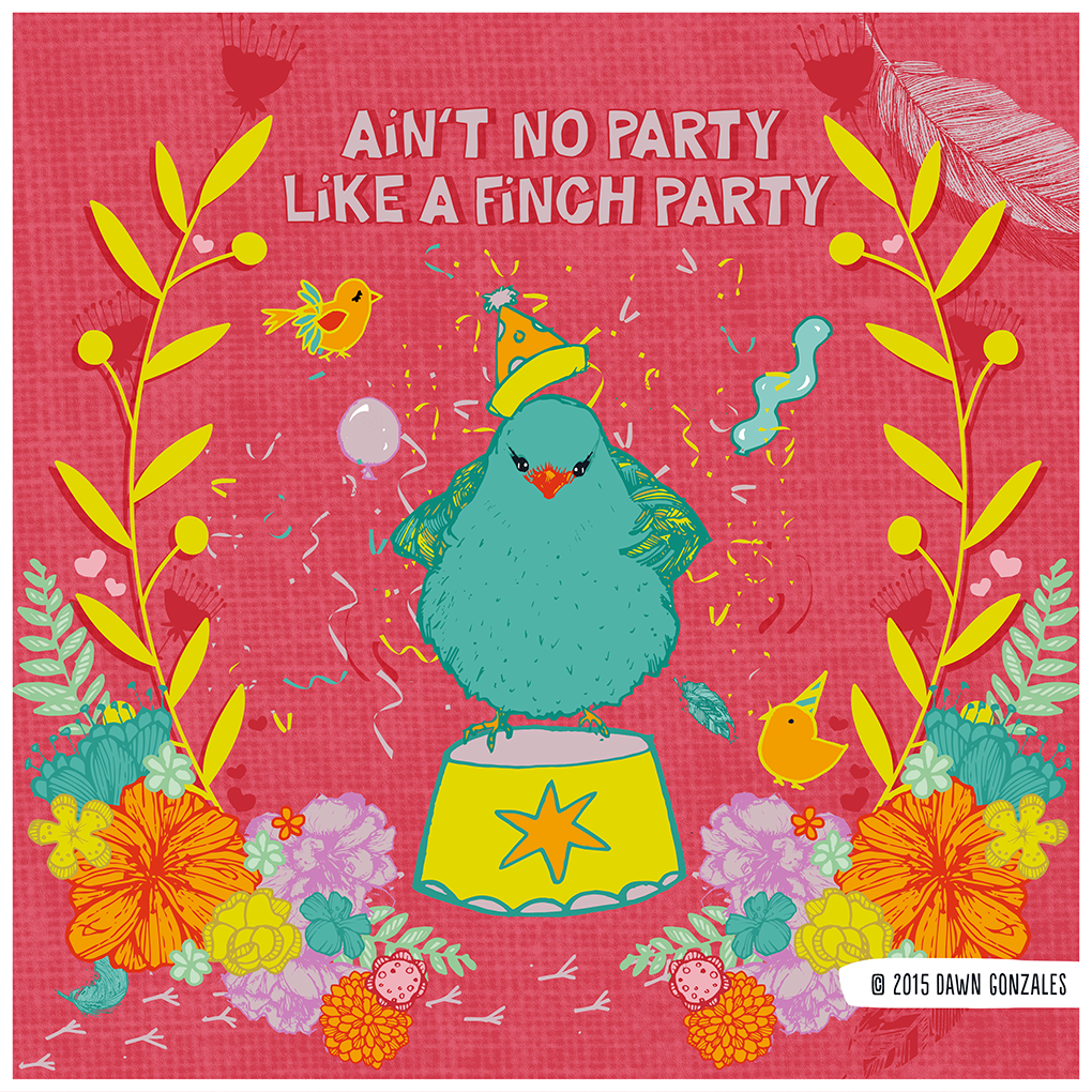 Finch Party 4 by Dawn Gonzales