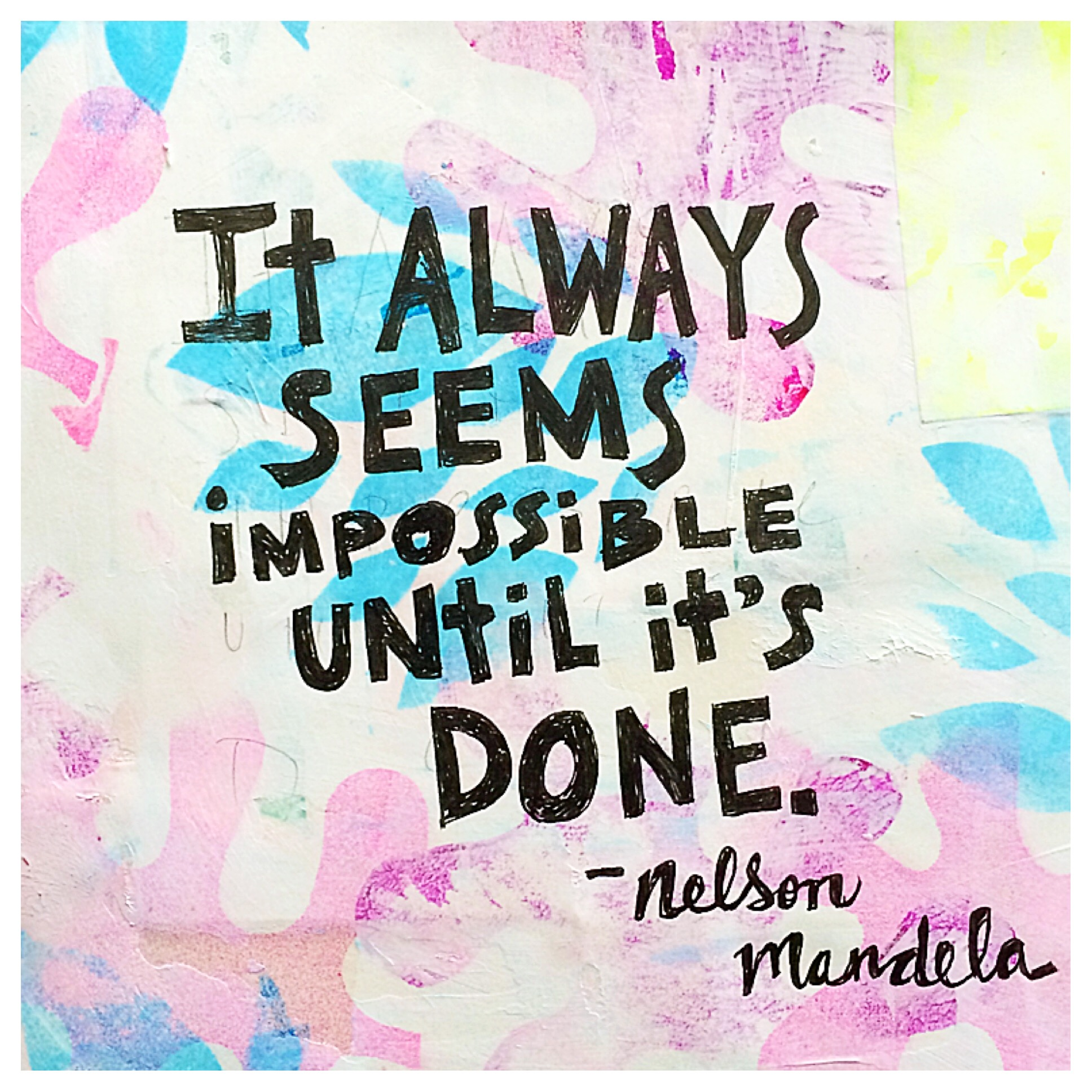 One of my favorite quotes from Nelson Mandela