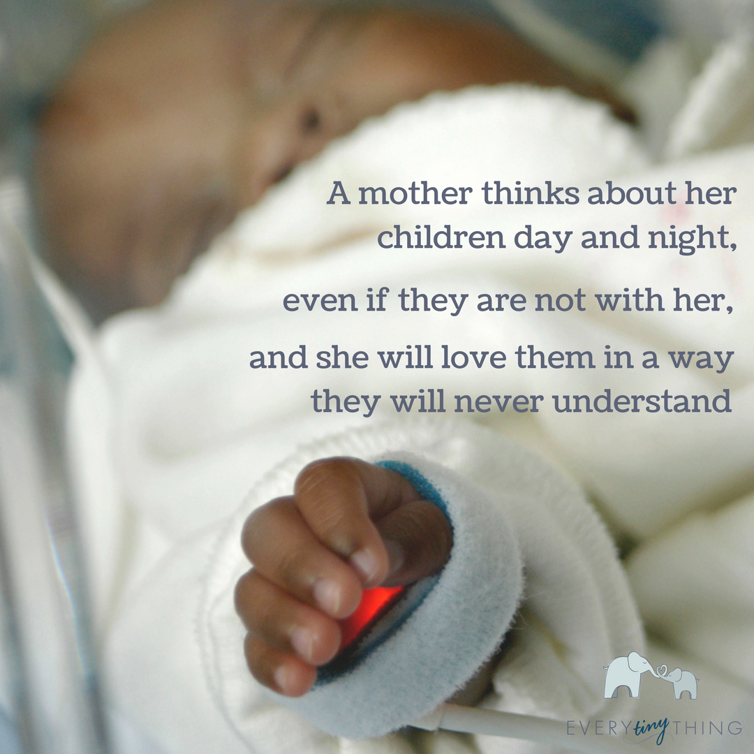 a mother thinks about her children day and night, even if they are not with her, and she will love them in a way they will never understand.png