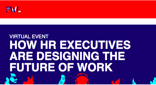 How HR Execs are Designing the Future of Work - FutureWork Live (Pre Conference Event)June 2019, Virtual
