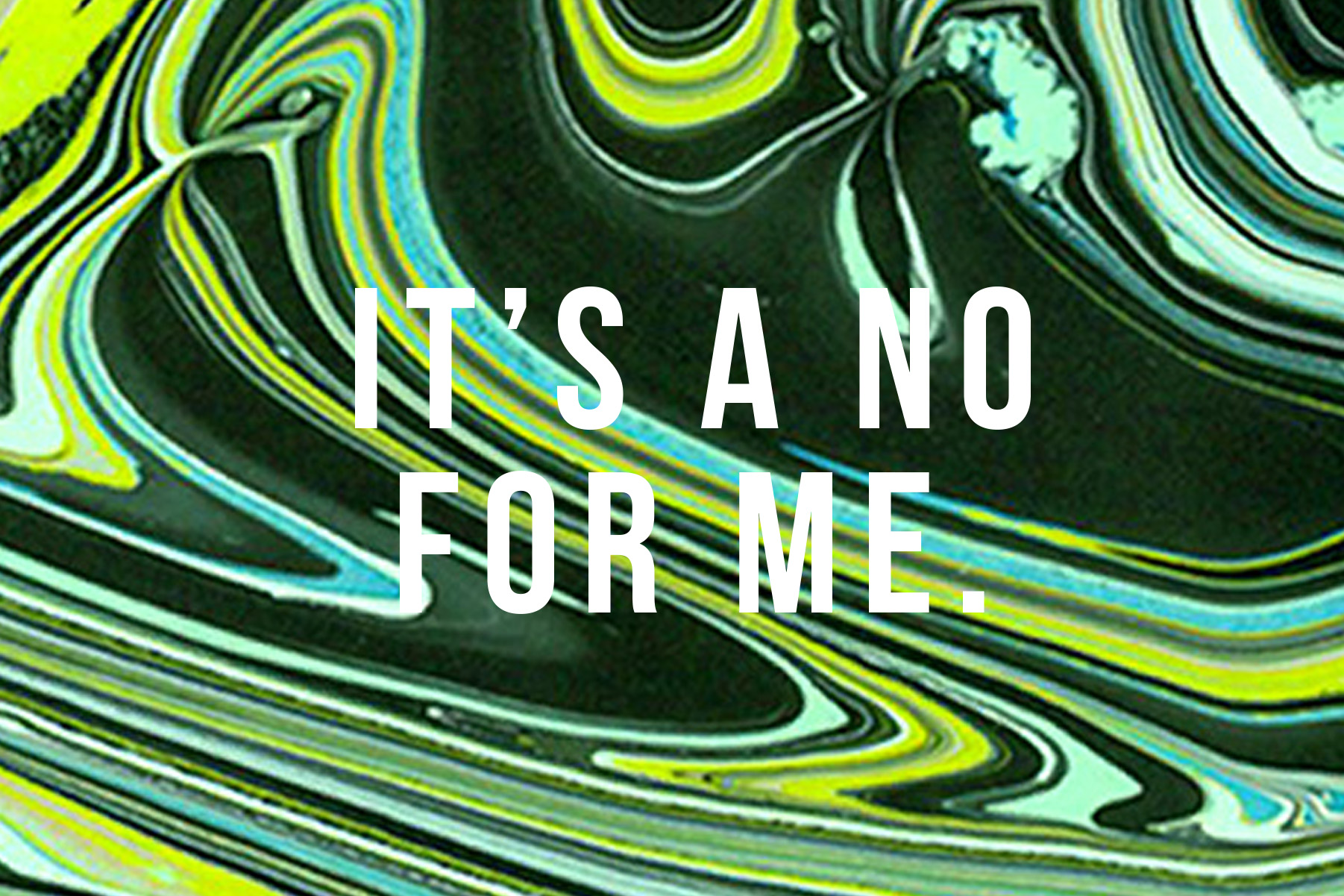It's a No For Me-4x6.jpg