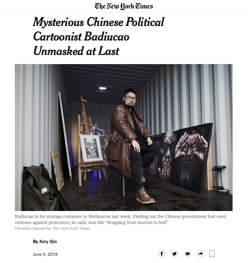 The New York Times - Mysterious Chinese political Cartoonist Badiucao Unmasked at Last -  Melbourne, Australia.  4 June 2019 - page 1