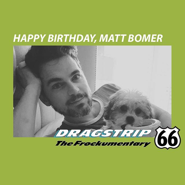 Happy Birthday to Matt Bomer from #Dragstrip 66 the #Frockumentary. FROCK ON!! #LGBTQ #drag