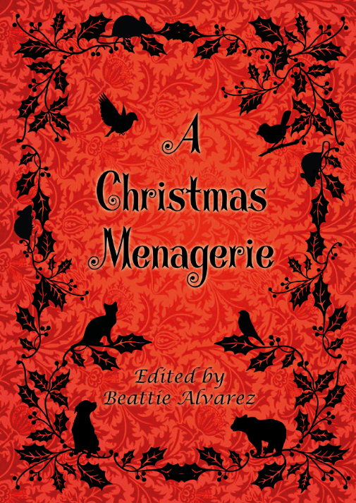 A Christmas Menagerie - Edited and compiled by Beattie Alvarez         Normal 0     false false false  EN-AU JA X-NONE                                                                                                                                                                                              /* Style Definitions */ table.MsoNormalTable {mso-style-name: