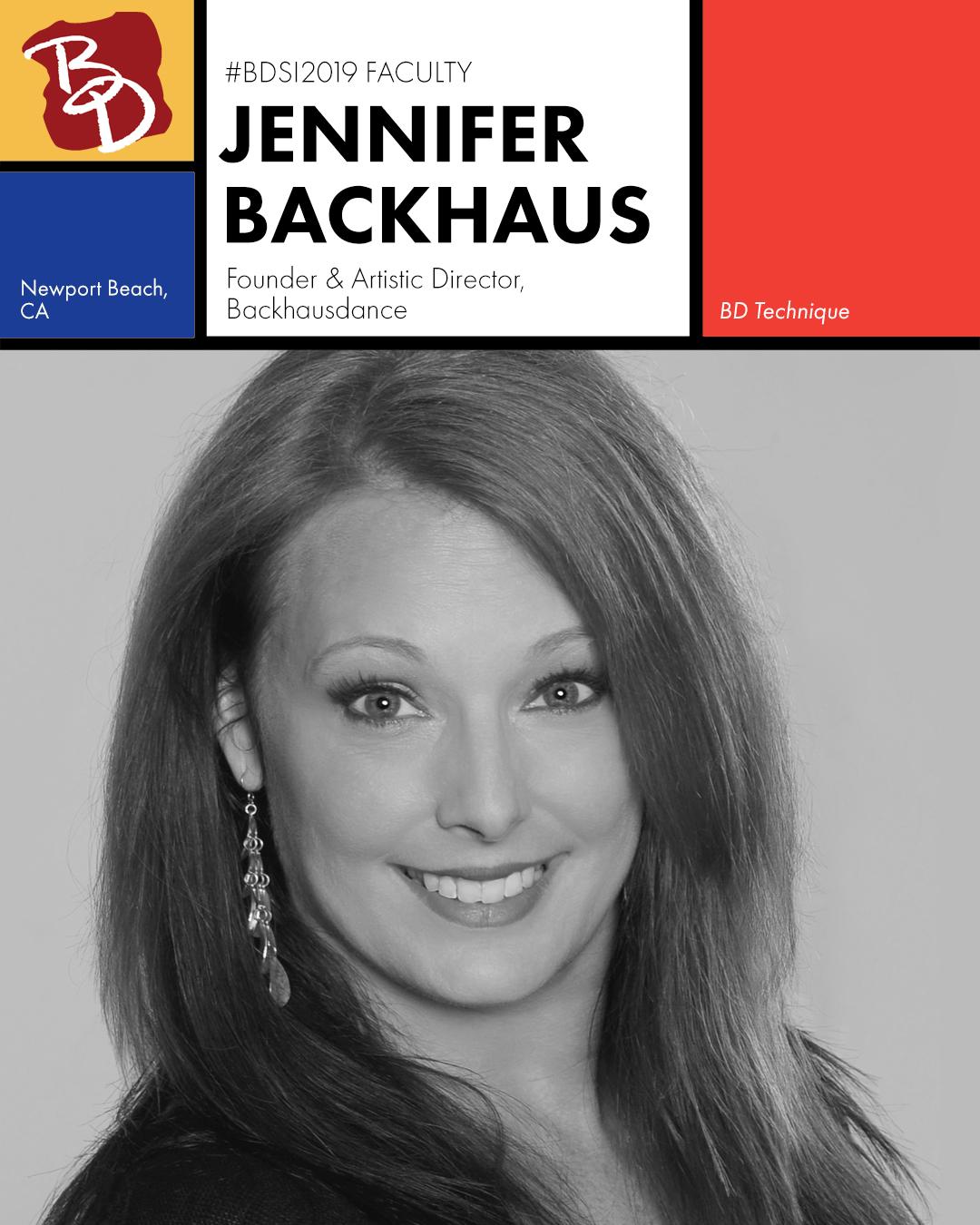 JENNIFER BACKHAUS Backhausdance Artistic Director, Chapman University Professor BD Technique