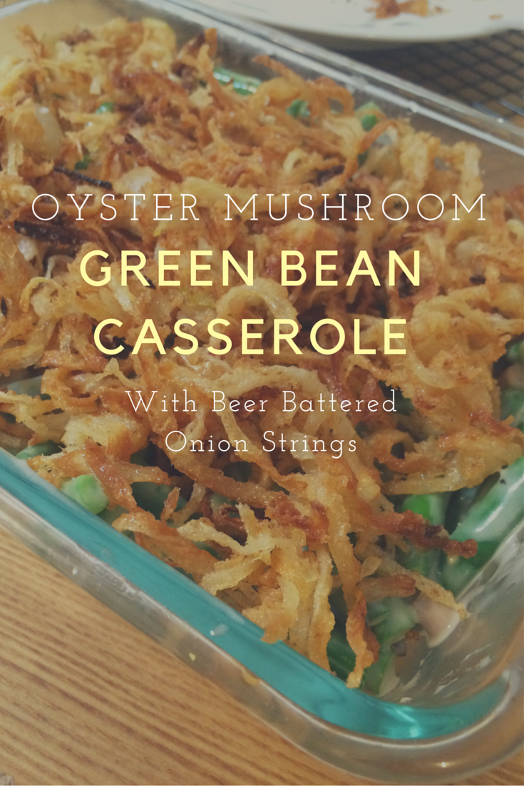 thanksgiving green bean casserole with beer battered onion rings