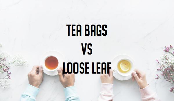 TEA BAGS VS LOOSE LEAF.jpg