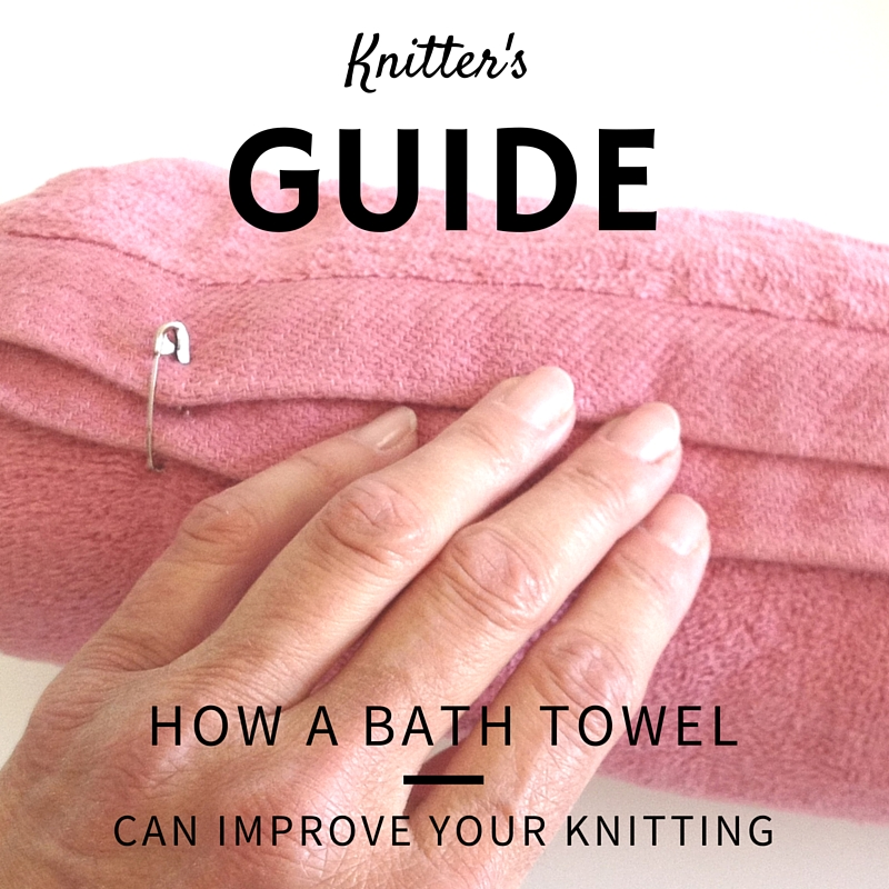 Knitting Tip: How a Bath Towel Can Improve Your Knitting