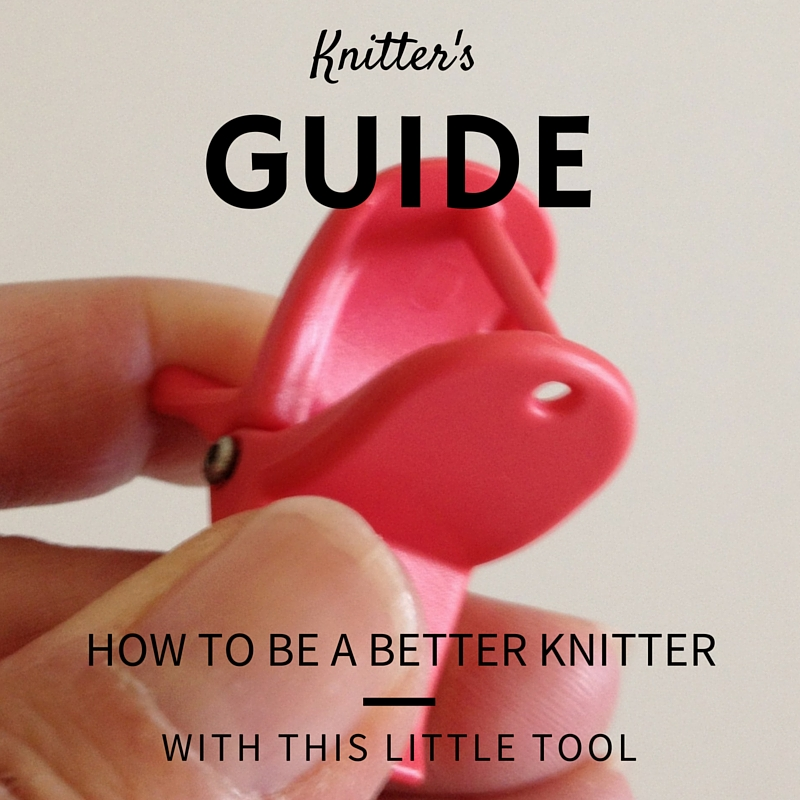 Knitting Tip: How to be a better knitter with this little tool!