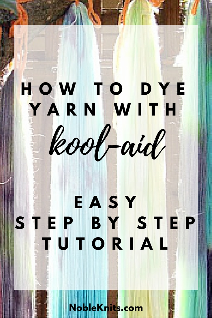 How to Dye Yarn with kool-Aid: easy Step by Step Tutorial