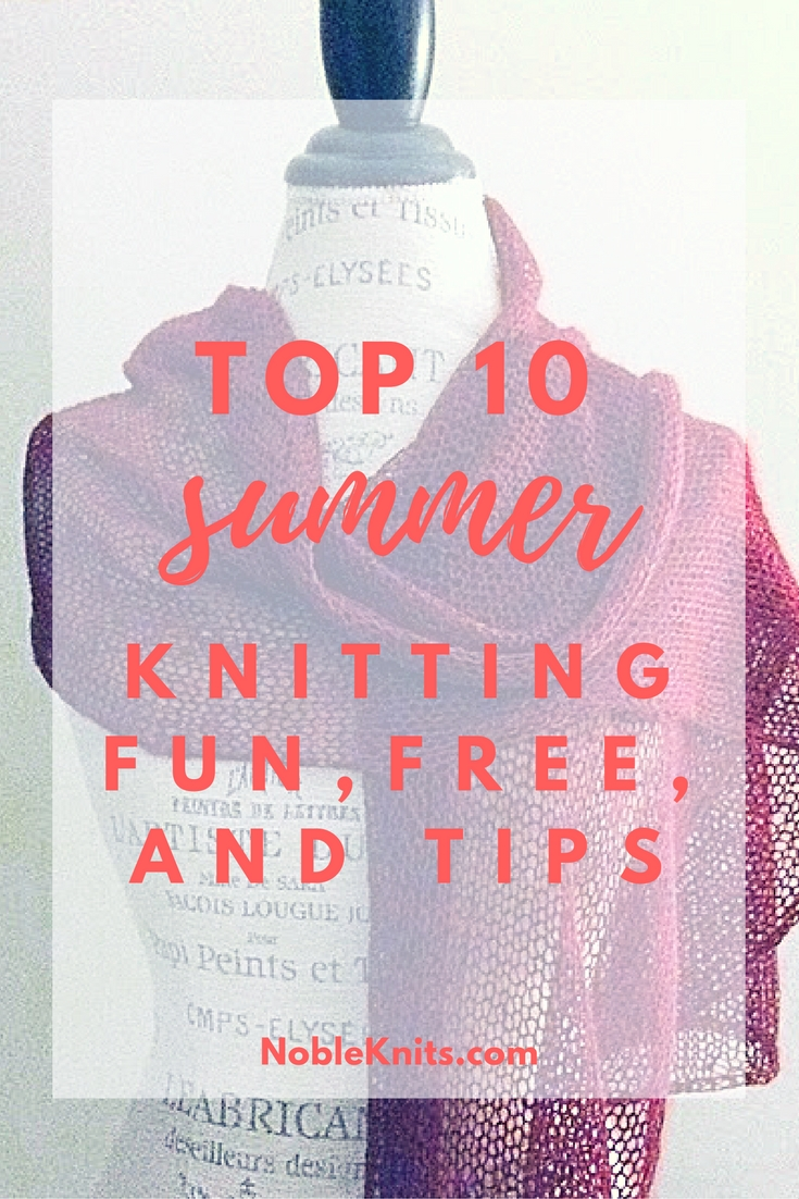 Top 10: Summer Knitting Fun, Free Patterns, and Tips!