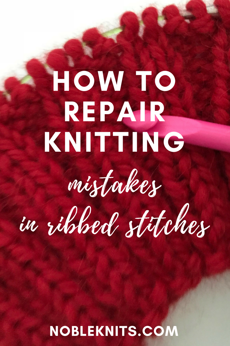 How To Repair Knitting Mistakes In Ribbed Stitches Blog Nobleknits