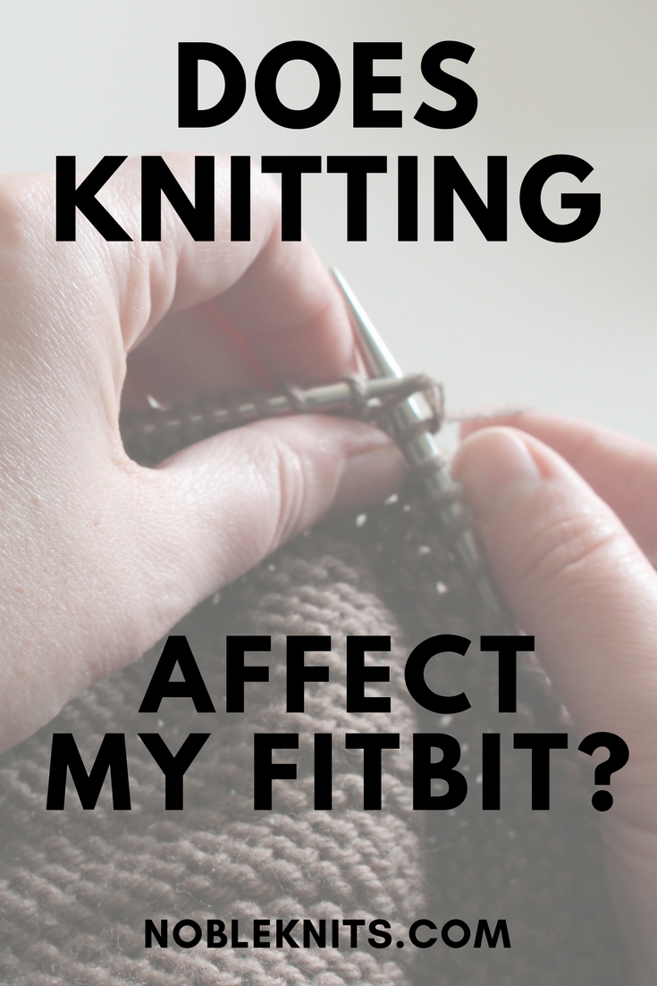Does Knitting Affect my FitBit?