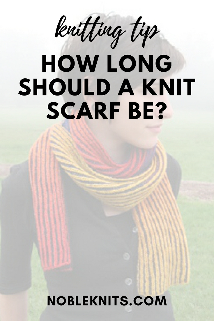 How Long Should A Knit Scarf Be Blog Nobleknits