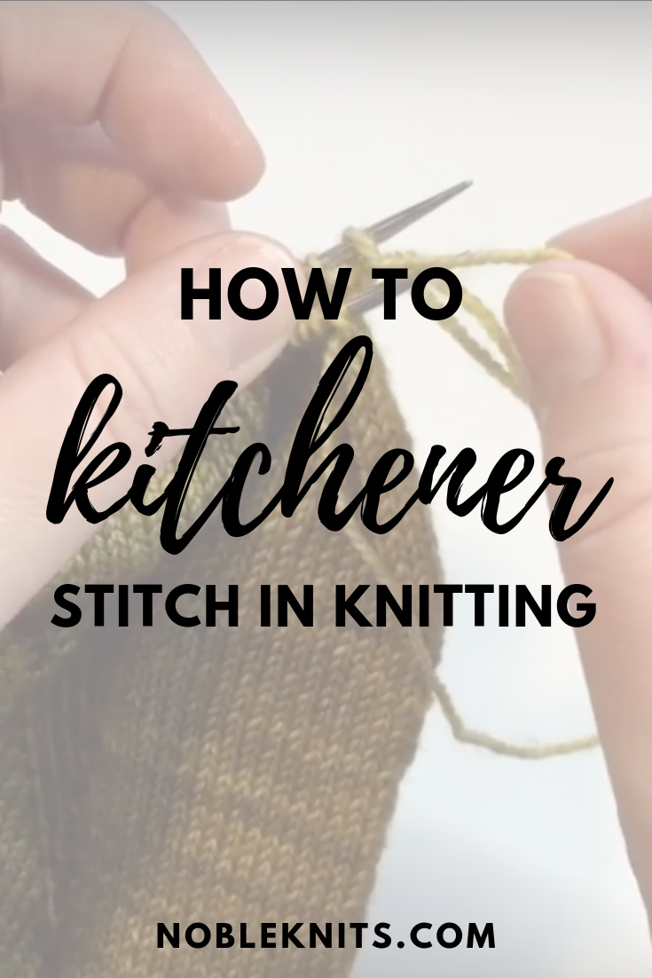 How to do the Kitchener Stitch in Knitting: Easy step-by-step tutorial and video!