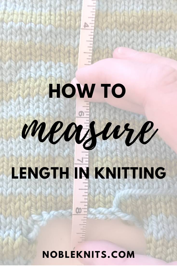 Knitting Tip: How to Measure Knitting Length
