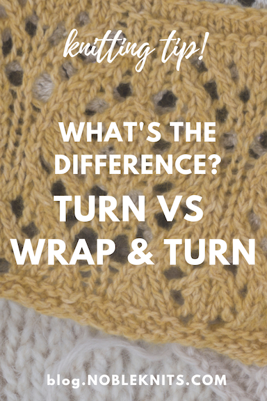 Knitting Tip! What's the difference between turns vs wrap & turns?