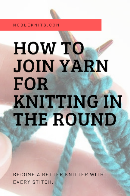 How to Join Yarn for Knitting On Circular Needles
