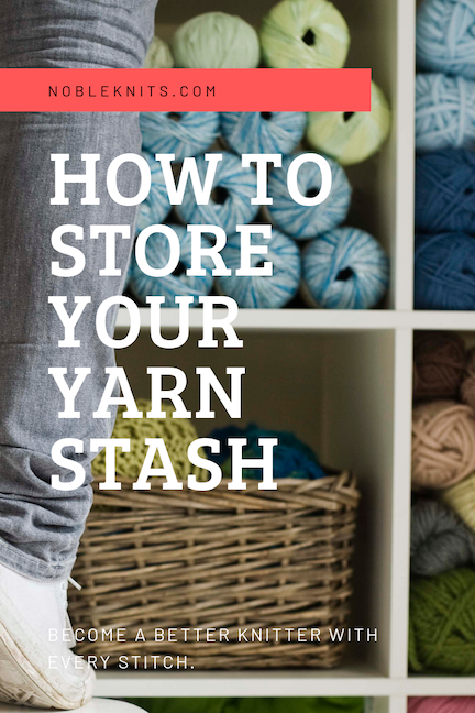 How to store your yarn stash: Helpful tips & tricks!