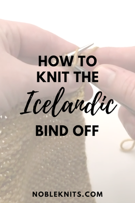 Knitting Tip: How to Do the Icelandic Bind Off