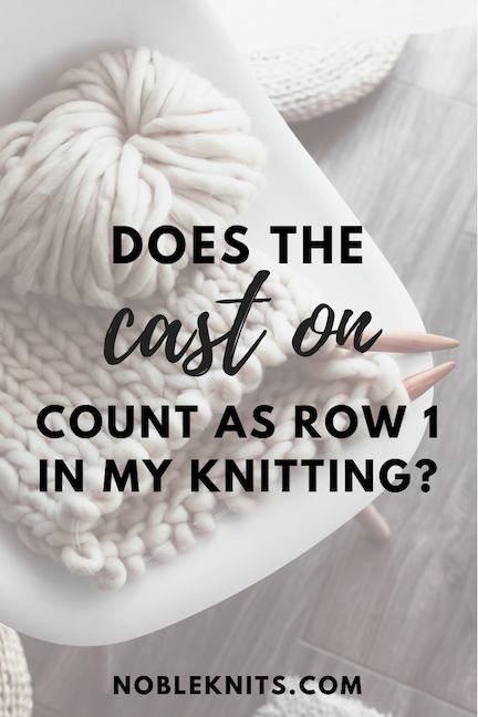 Does the Cast On Row Count As Row 1? Learn about the cast on row, how to keep track of rows, and how to count rows!