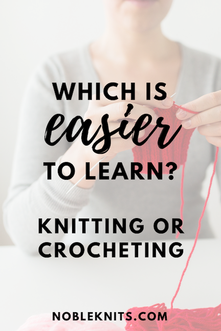 Which Is Easier to Learn Knitting Or Crocheting?