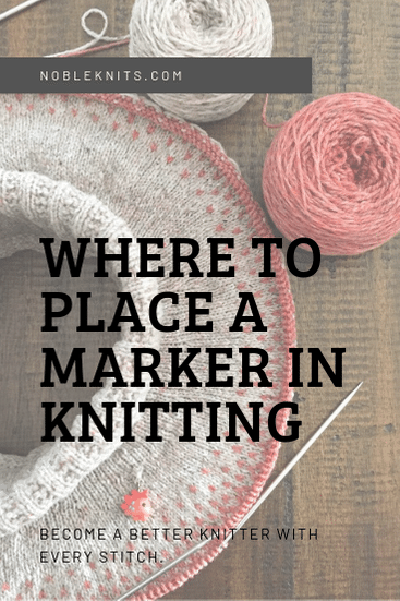 Knitting TIp: Where to place a marker in knitting
