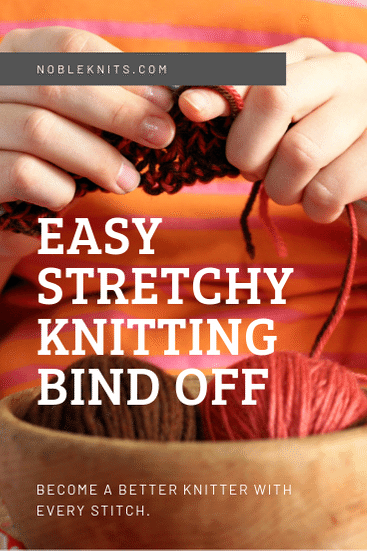 Easy Stretchy Bind Off + More Tips and Tricks to Improve Your Knitting!