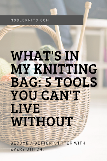 5 Must Have Tools Every Knitter Needs