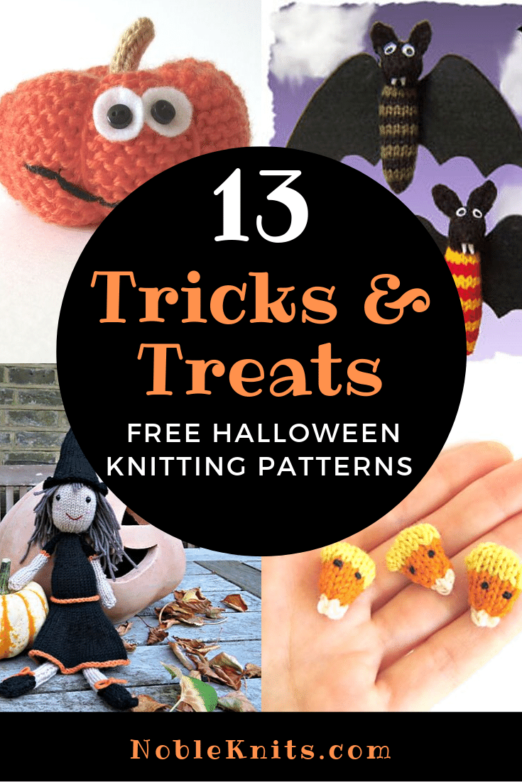 Tricks and Treats: 13 Halloween Free Knitting Patterns for Decorating or to Give as Gifts!