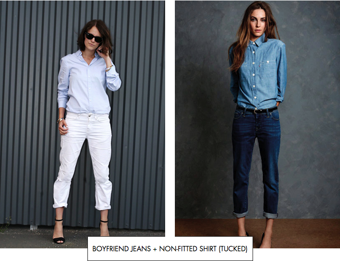 Boyfriend jeans + loose-fitting shirt (tucked)