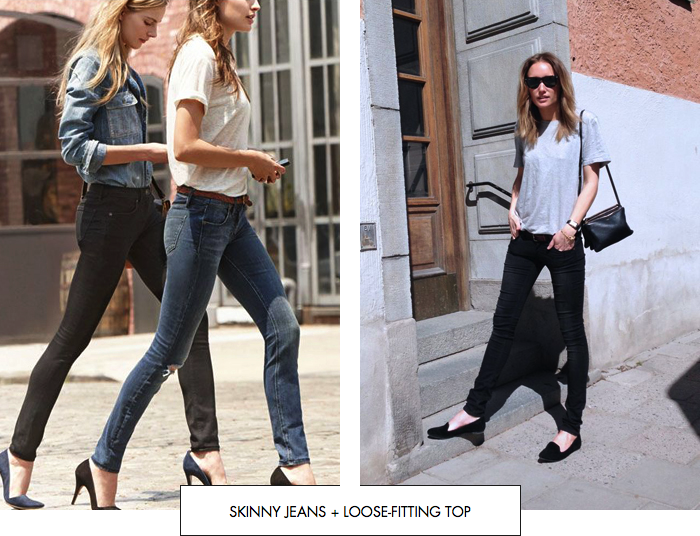 Loose-fitting top + skinny jeans