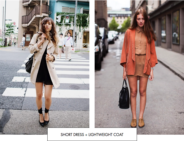 Short dress + lightweight coat
