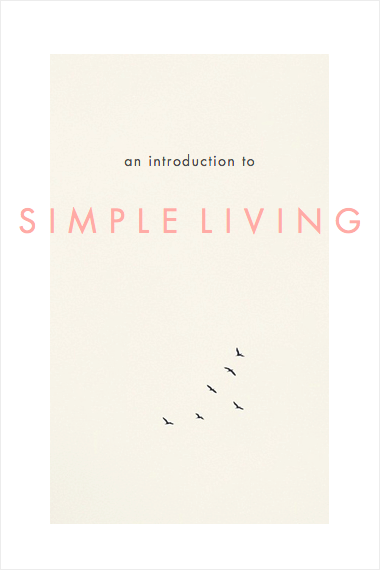 An introduction to simple living // INTO MIND