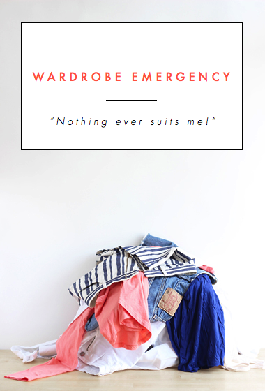 Wardrobe Emergency: Nothing ever suits me!