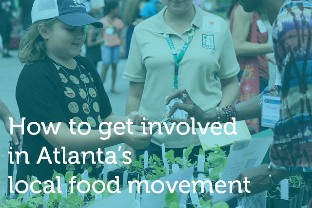 Click here  to find out how you can become an active participant in Atlanta's local food movement.
