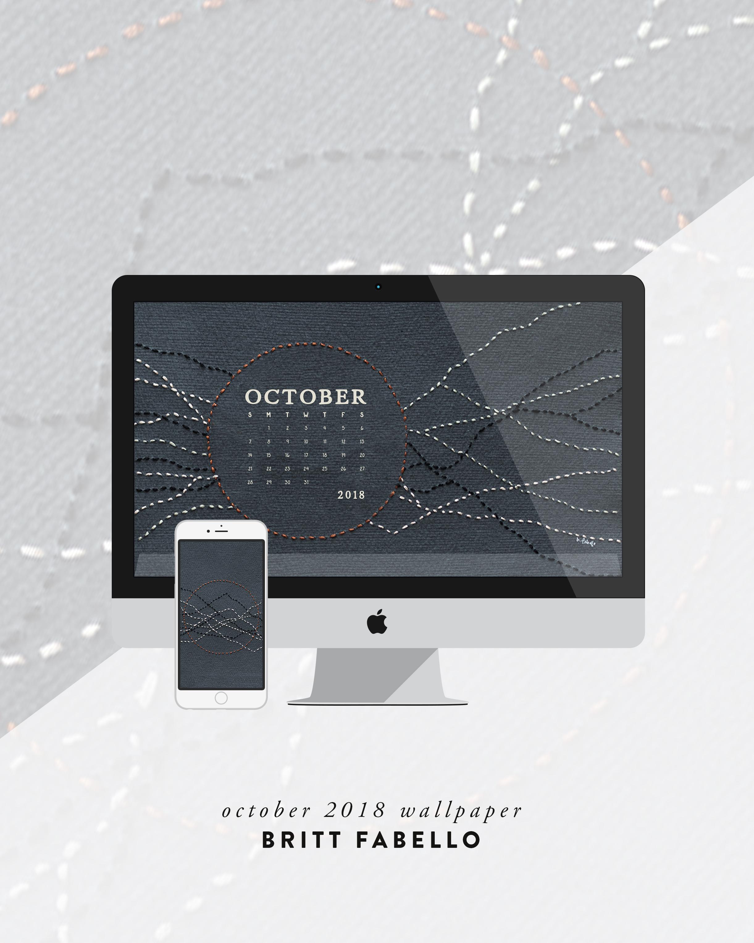 October 2018 Desktop Computer Calendar & Phone Wallpaper | Britt Fabello