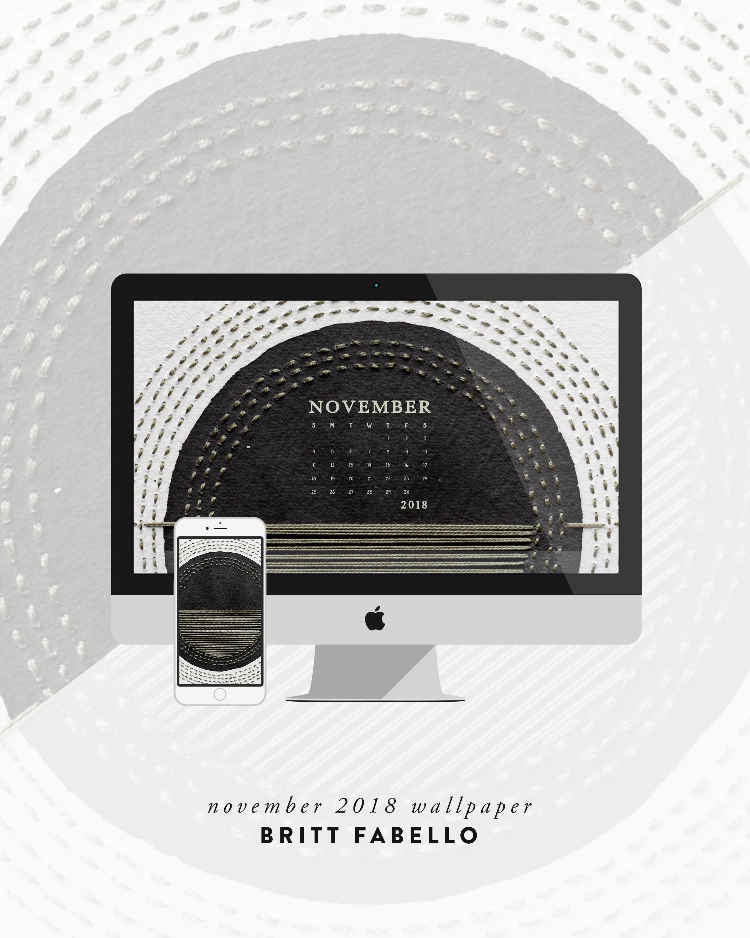 Wallpaper: November 2018 Calendar & Art | Desktop Computer & Phone | Britt Fabello