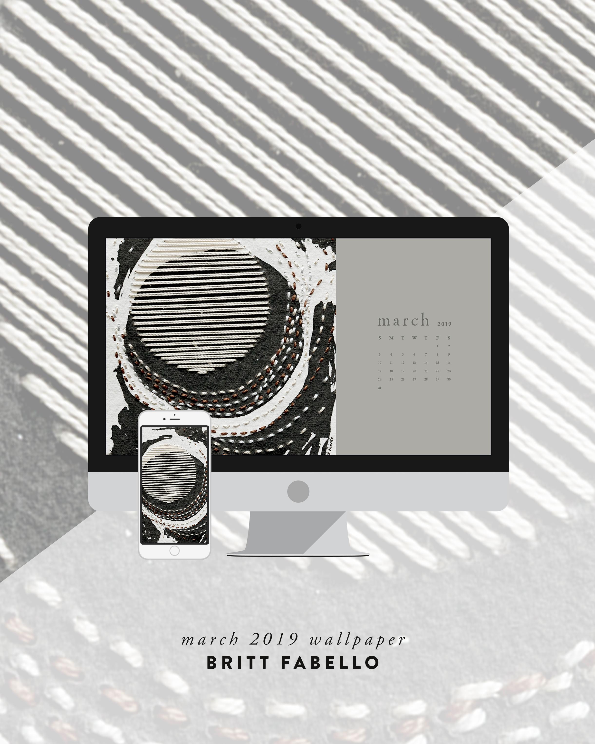Wallpaper: March 2019 Calendar & Art | Desktop Computer and Phone | Britt Fabello
