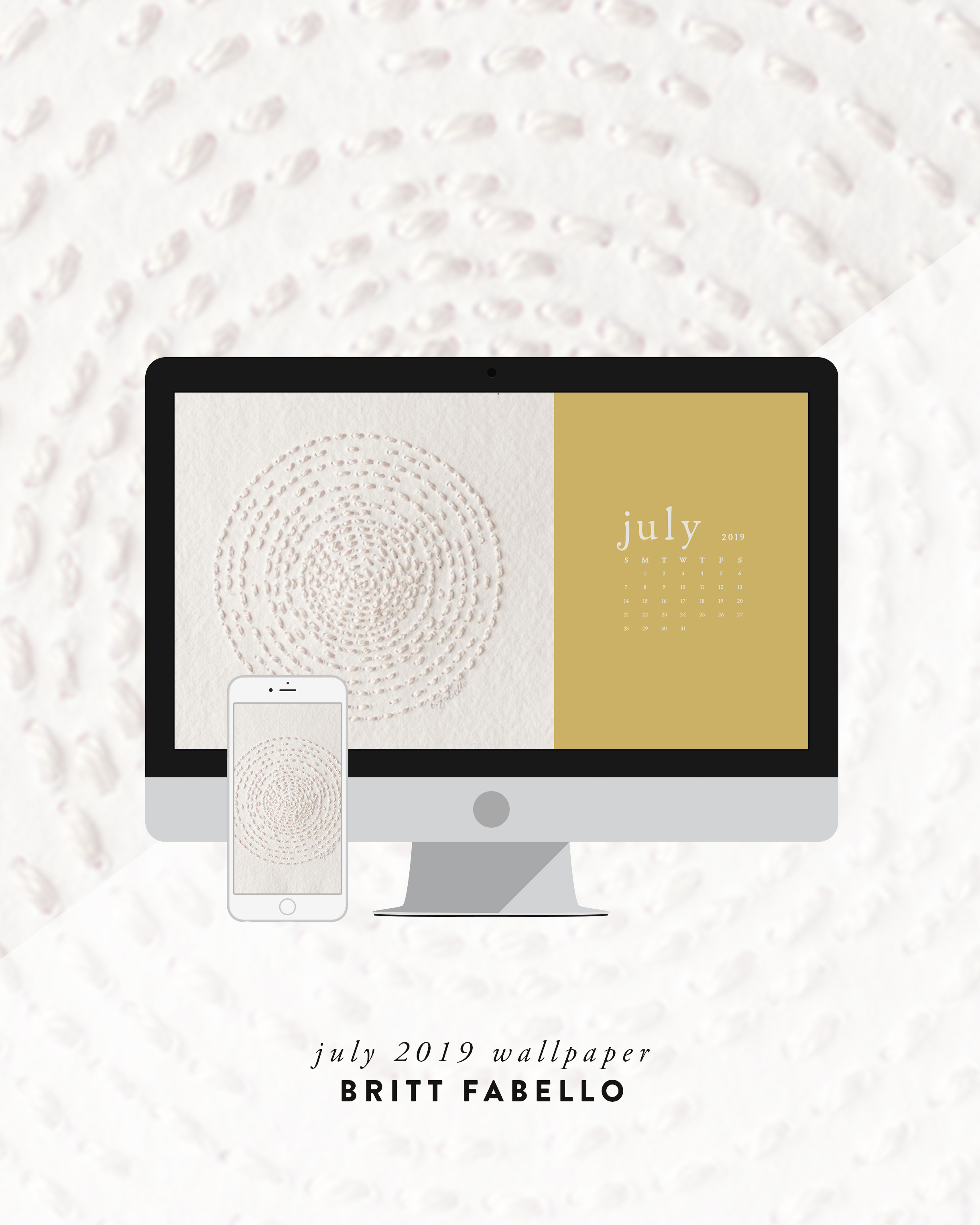 Wallpaper: July 2019 Calendar & Artwork | Computer and Phone | Britt Fabello