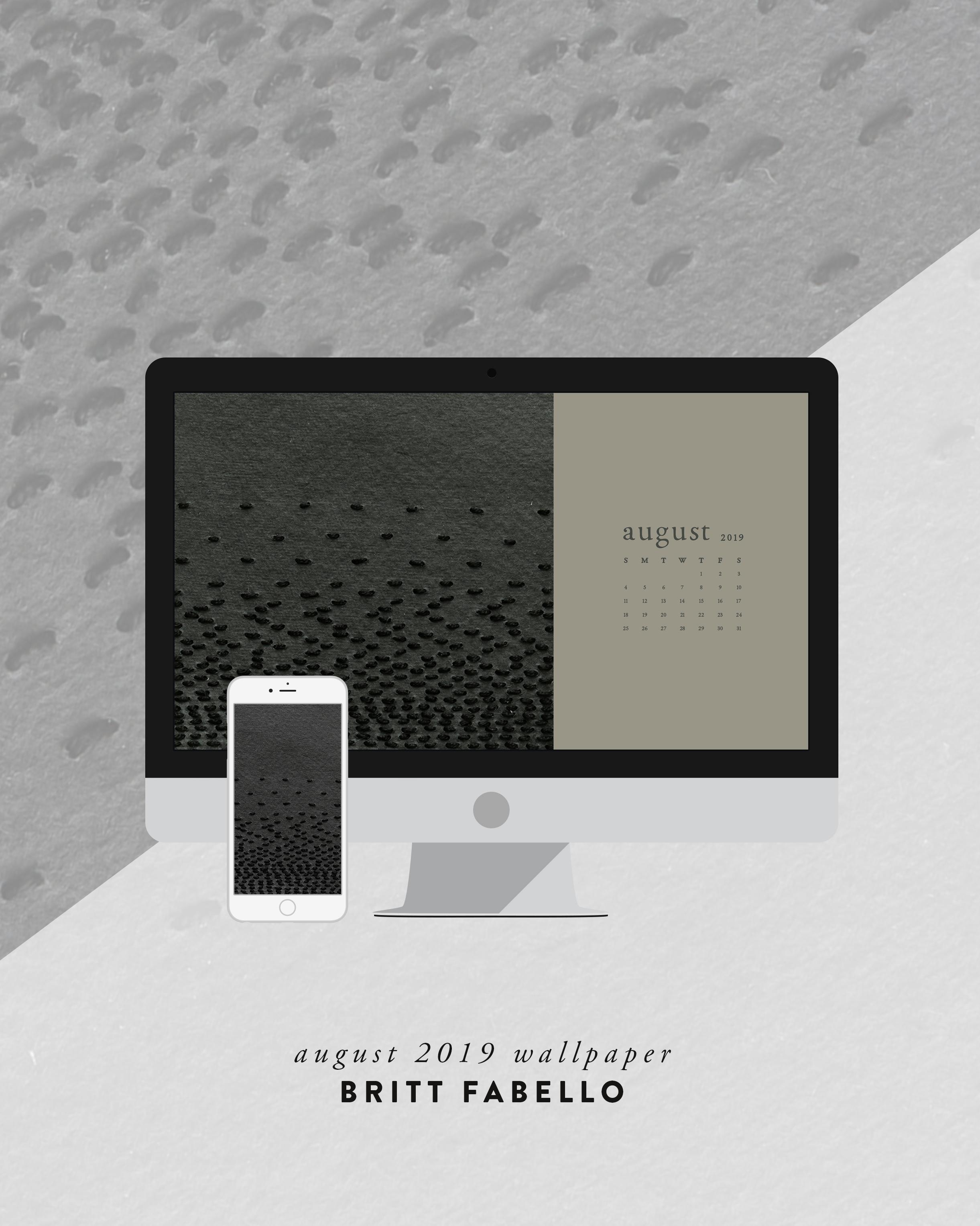 Wallpaper: August 2019 Calendar & Artwork | Computer & Phone | Britt Fabello