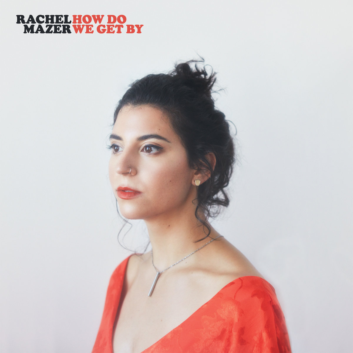 Rachel Mazer How Do We Get By.jpg