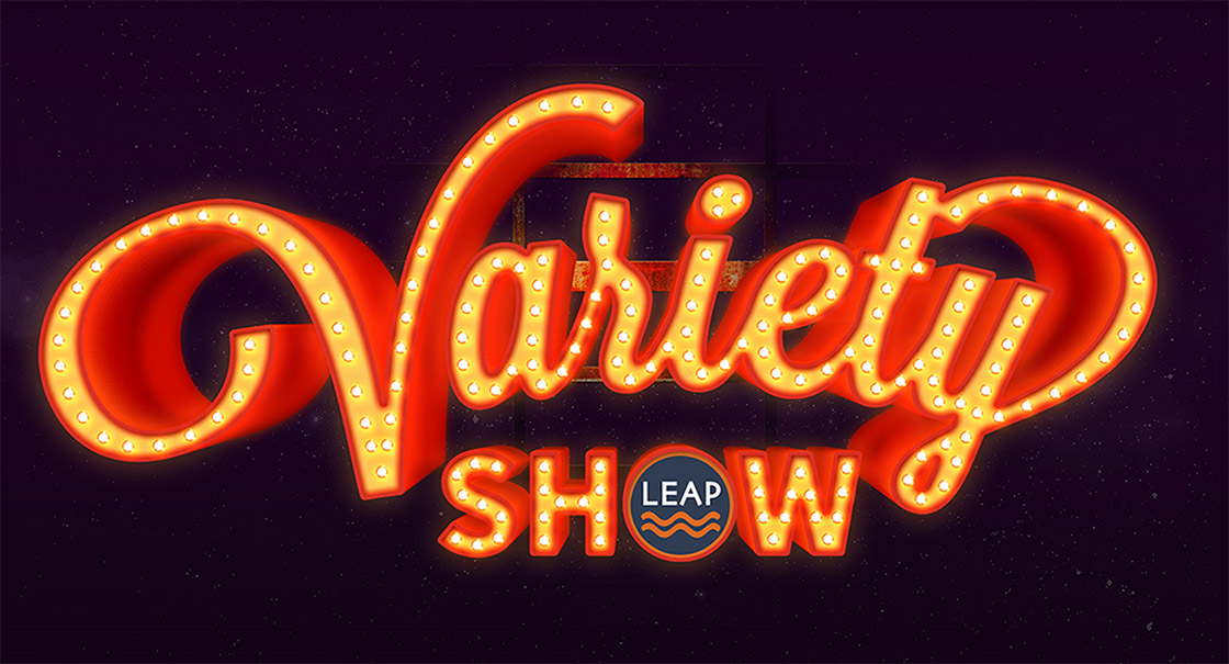 Save the date! The 9th annual LEAP Variety Show gala will be held on Leap Day,  Saturday, February 29th, 2020 !