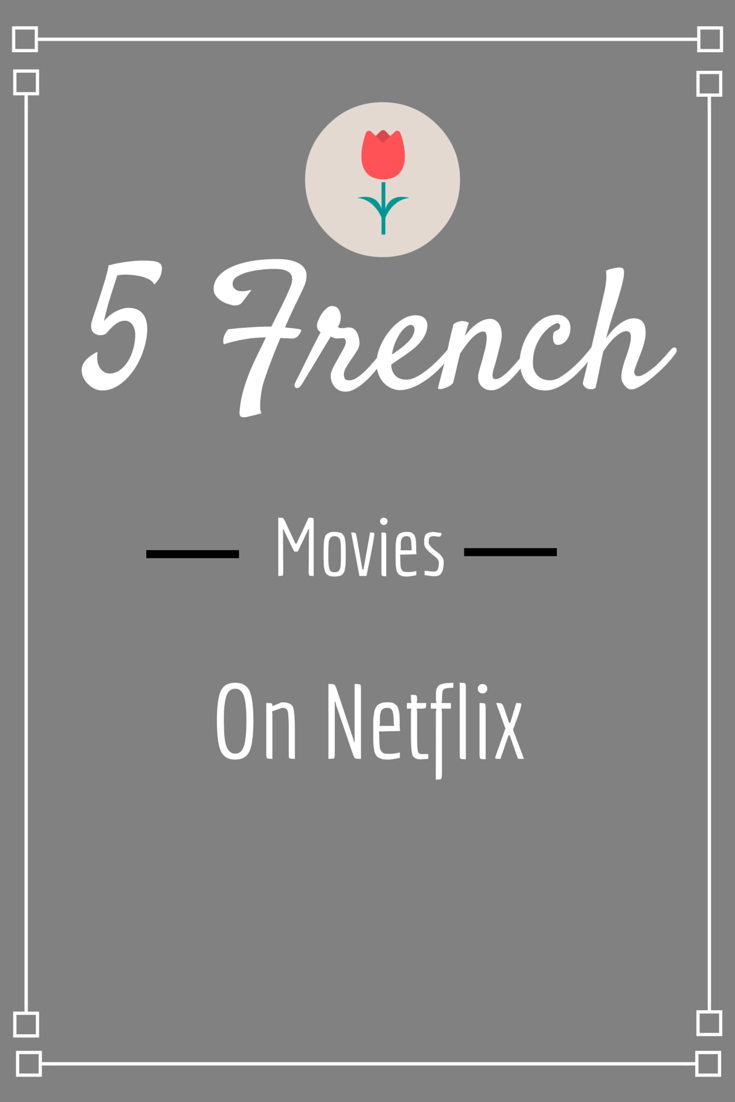 5 French Movies on Netflix