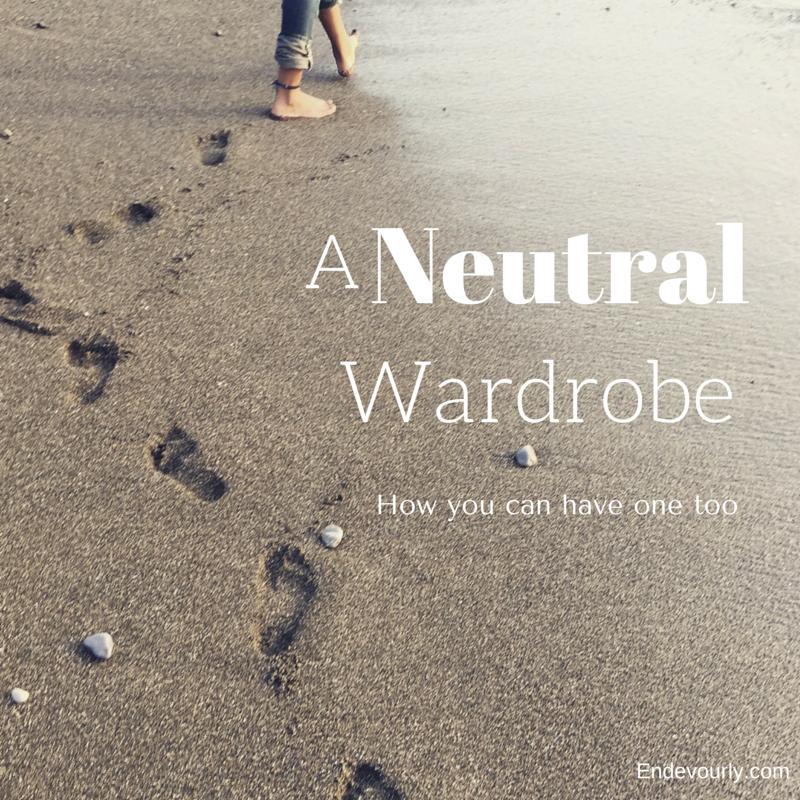 A Neutral Wardrobe