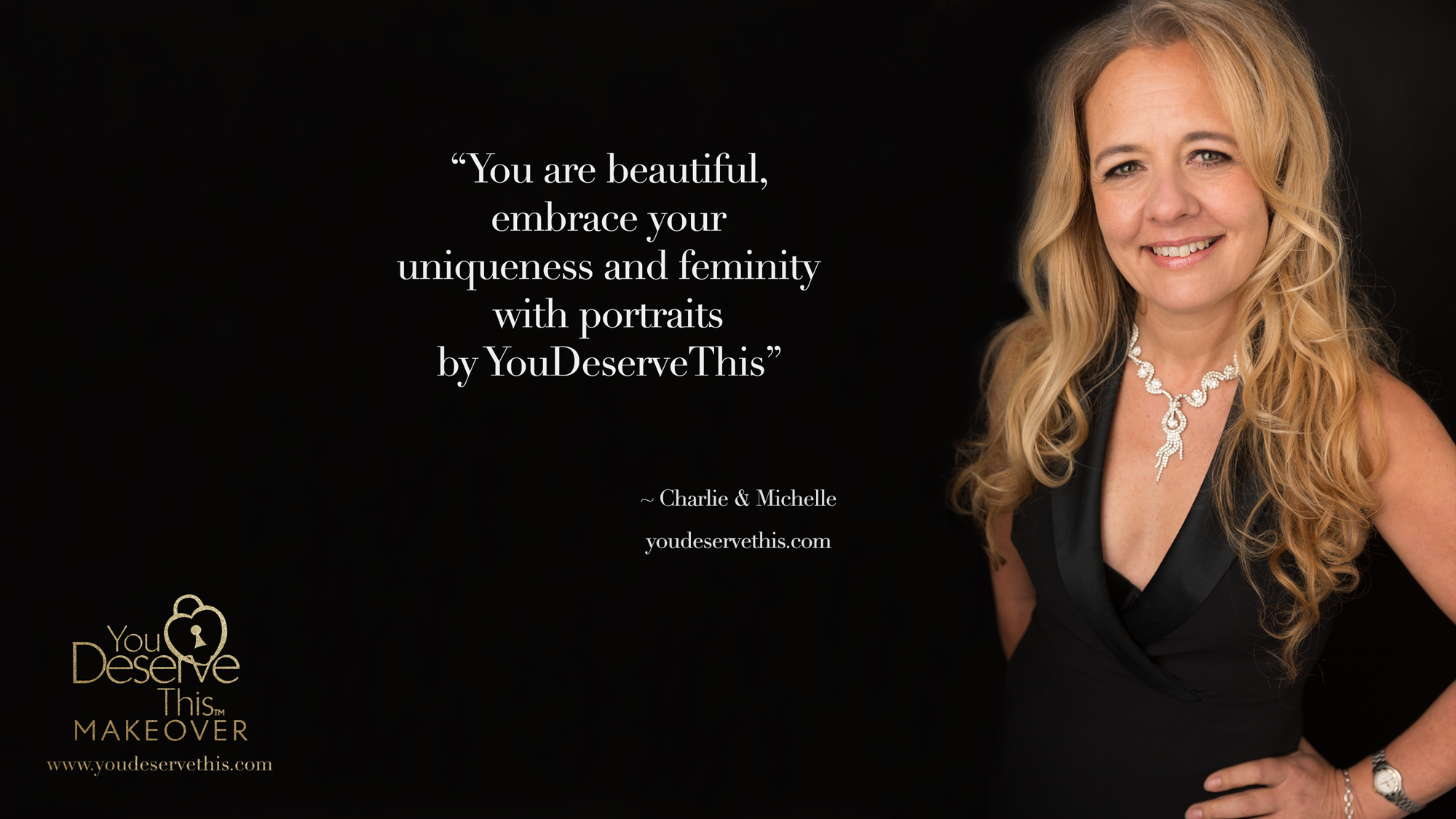 You are beautiful, embrace your uniqueness and femininity with portraits by  YouDeserveThis