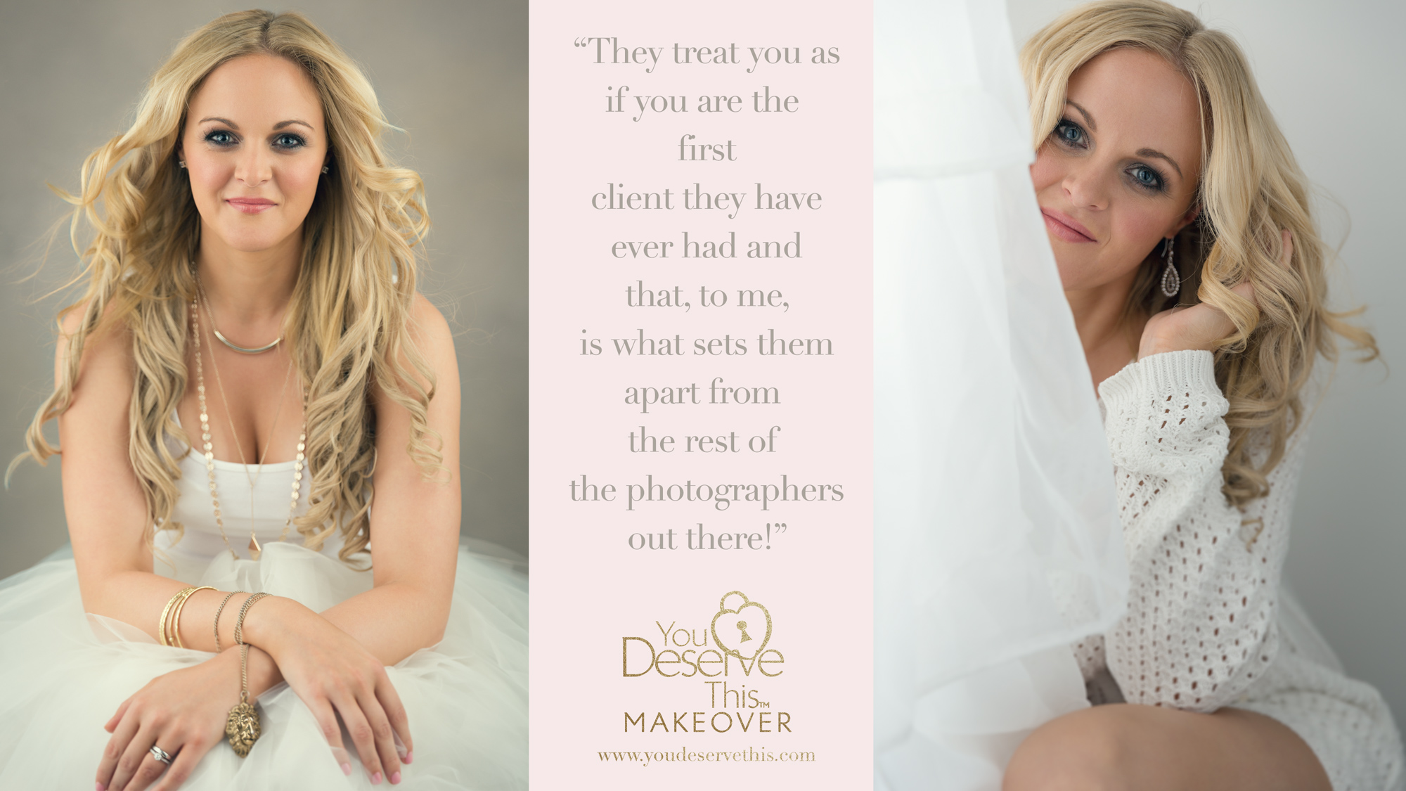 They treat you as if you are the first client they have ever had and that, to me, is what sets them apart from the rest of the photographers out there! Makeover and Photoshoot  www.youdeservethis.com