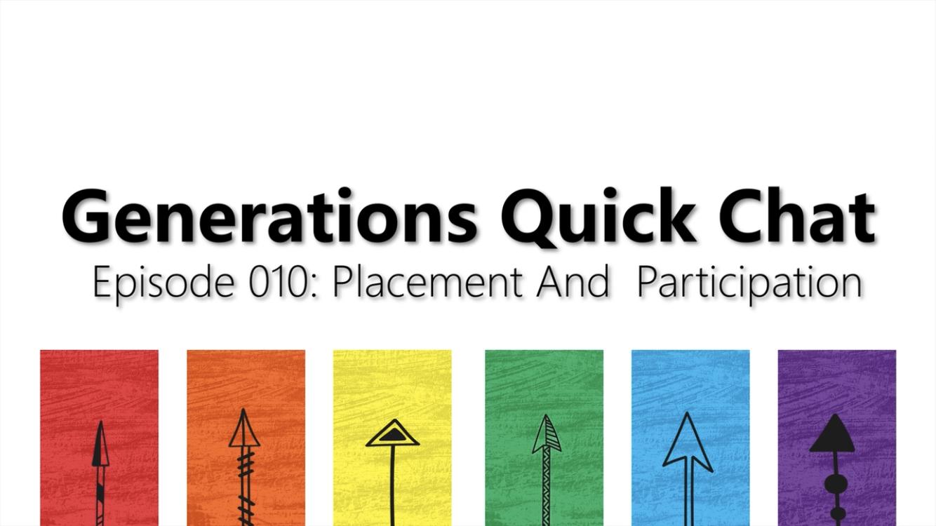 Episode 010: Placement & Participation -