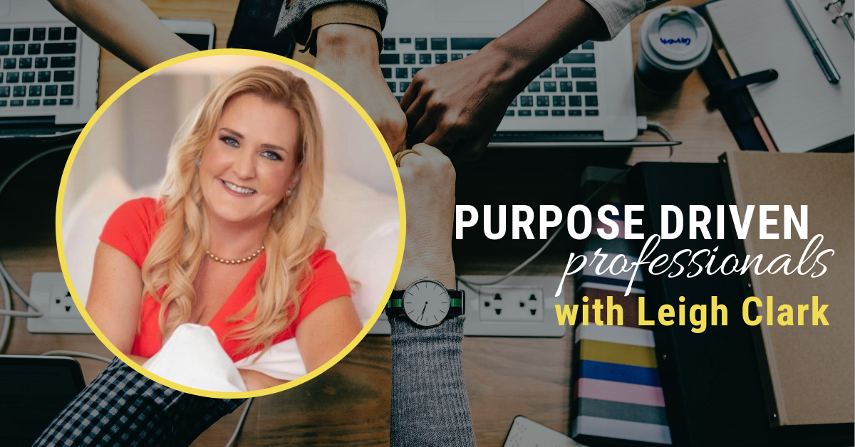 Purpose-driven-professionals-with-Leigh-Clark.png